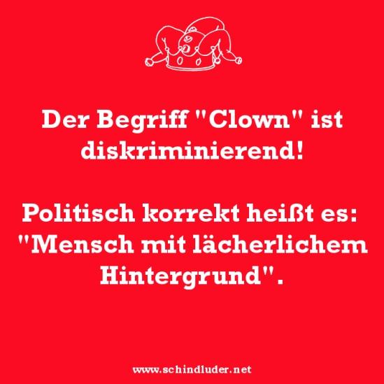 http://www.schindluder.net/2390/clown-ist-nicht-politisch-korrekt/